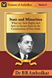 State and Minorities : What Are Their Rights and How to Secure Them in the Constitution of Free India