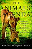 img - for The Animals' Agenda: Freedom, Compassion, and Coexistence in the Human Age book / textbook / text book
