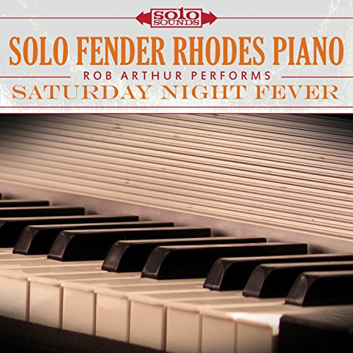 Saturday Night Fever: Solo Fender Rhodes Piano
