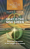 Gray is the New Green: Rock Your Revenues in the Longevity Economy