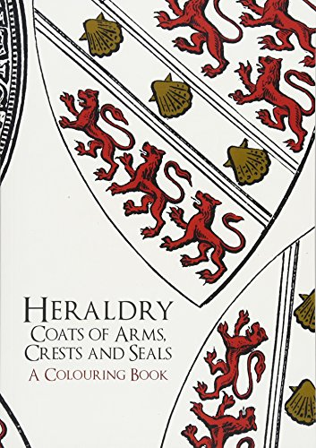 - Heraldry: Coats of Arms, Crests and Seals A Colouring Book