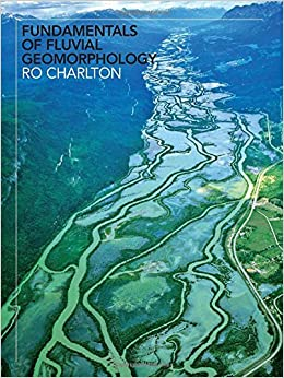 Fundamentals of Fluvial Geomorphology 9780415334532 Higher Education Textbooks at amazon