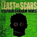 The Least of My Scars | Stephen Graham Jones