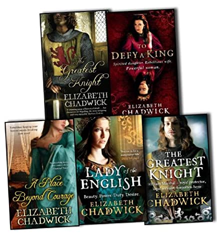 Elizabeth Chadwick The Marshal Novels 5 Books Collection (A Place Beyond Courage, The Greatest Knight: The Story of William Marshal, Lady Of The English, The Falcons Of Montabard, To Defy A King - Spirited Daughter, Rebellious Wife, Powerful (A Place Beyond Courage)