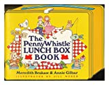 The Penny Whistle Lunch Box Book, Meredith Brokaw and Annie Gilbar, 1555842879