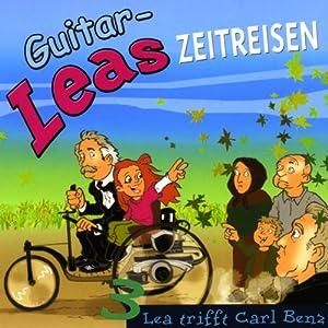 Lea trifft Carl Benz (Guitar-Leas Zeitreisen, Teil 3) Hörspiel