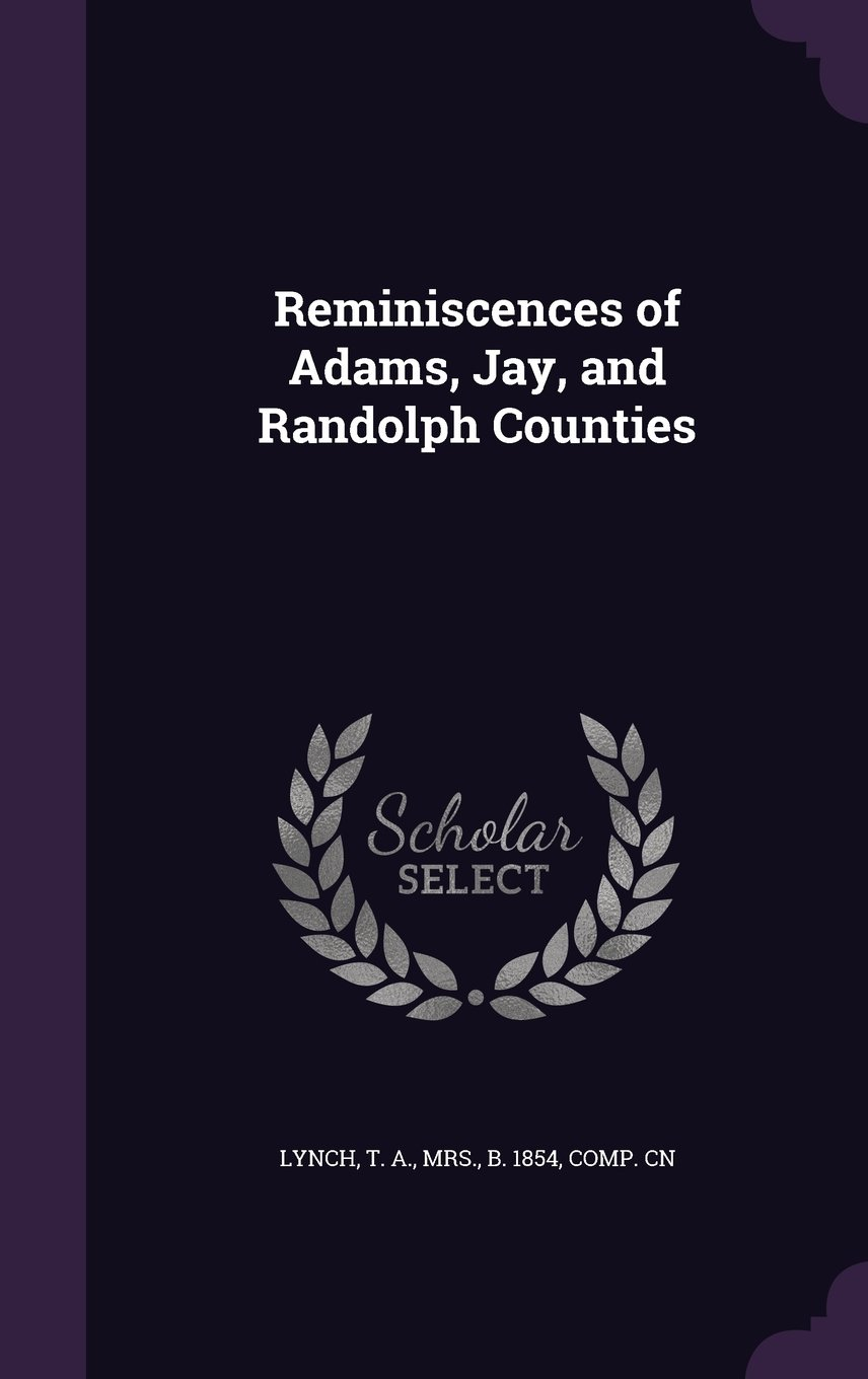 Download Reminiscences of Adams, Jay, and Randolph Counties ebook