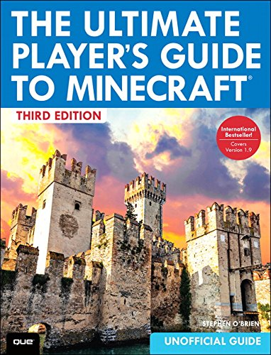 The Ultimate Player's Guide to Minecraft (3rd Edition) by Que Publishing