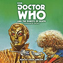 Doctor Who and the Robots of Death: 4th Doctor Novelisation Radio/TV Program by Terrance Dicks Narrated by Louise Jameson