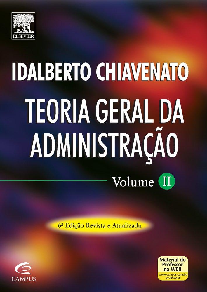 Ppt Idalberto Chiavenato Introducao A Teoria Geral Da Administracao Editora Campus Elsevier Powerpoint Presentation Id 4346796