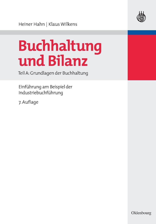 Buchhaltung und Bilanz: Grundlagen der Buchhaltung: Einführung am Beispiel der Industriebuchführung