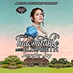 The Indomitable Miss Elizabeth: A Meryton Mystery, Book 2 | Jennifer Joy