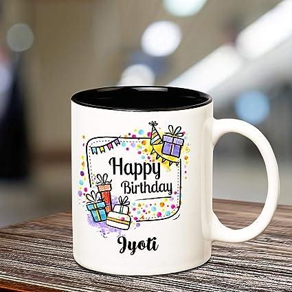 Buy Huppme Happy Birthday Jyoti Coffee Name Mug 350 Ml Inner Black