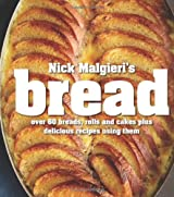 Bread: Over 60 Breads, Rolls and Cakes, Plus Delicious Recipes Using Them