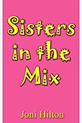 Sisters in the Mix Kindle Edition