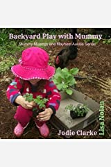Backyard Play with Mummy: Mummy Musings and Mayhem Series by Jodie Clarke (2014-05-09) Mass Market Paperback