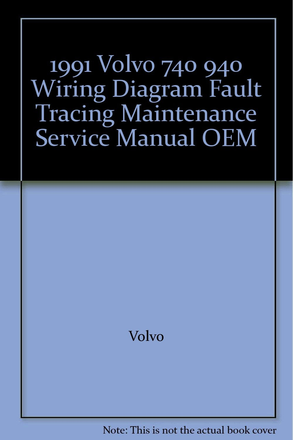 1991 volvo 740 940 wiring diagram fault tracing maintenance service JCB 940 Wiring Schematics 1991 volvo 740 940 wiring diagram fault tracing maintenance service manual oem paperback \u2013 1991