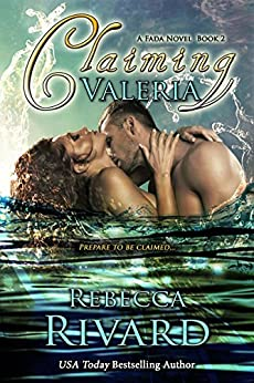 Claiming Valeria: A Fada Novel  Book 2 (The Fada Shapeshifter Series) by [Rivard, Rebecca]