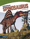 Spinosaurus (Focus Readers: Finding Dinosaurs: Navigator Level)