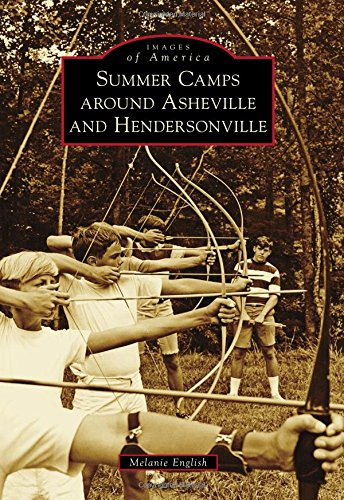 Summer Camps around Asheville and Hendersonville (Images of America)