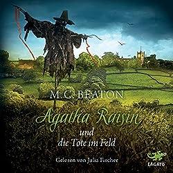 Agatha Raisin und die Tote im Feld (Agatha Raisin 4)