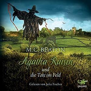 Agatha Raisin und die Tote im Feld (Agatha Raisin 4) Hörbuch