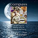 Compass: Navigating Your Intuitive Gifts for Success & Well-Being Audiobook by Megan Skinner Narrated by Diane Neigebauer