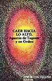 Caer hacia lo alto: Agustín de Tagaste y su orden (Spanish Edition)