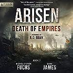 Death of Empires: Arisen, Book 7 | Michael Stephen Fuchs,Glynn James