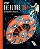The Future Then: Fascinating Art & Predictions from 145 Years of Popular Science