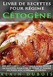 Livre de recettes pour régime Cétogène: DES RECETTES RECOMPENSEES à faible teneur en glucides pour être en forme et perdre du poids avec le régime cétogène