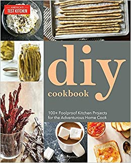 Diy cookbook can it cure it churn it brew it americas test diy cookbook can it cure it churn it brew it americas test kitchen 9781936493081 amazon books solutioingenieria Choice Image