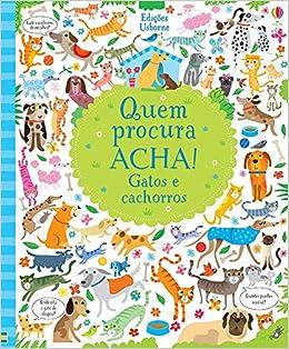 Gatos e Cachorros: Quem Procura Acha!: Kirsteen Robson, 3: 9781474930024: Amazon.com: Books