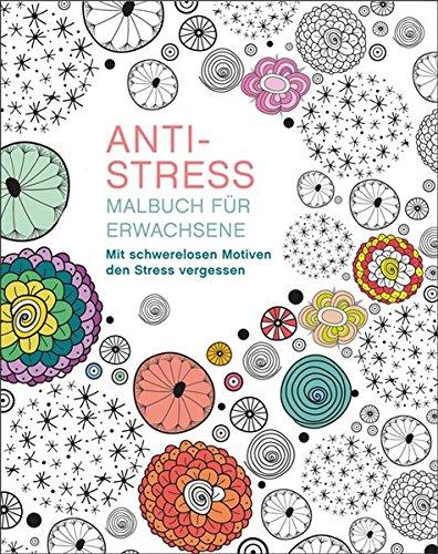 Malen und entspannen: Anti-Stress: Amazon.de: Autor unbekannt: Bücher