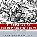 The History of the Democratic Party: A Political Primer Audiobook by  Charles River Editors Narrated by Sabrina Z