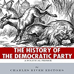 The History of the Democratic Party: A Political Primer