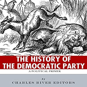 The History of the Democratic Party: A Political Primer Audiobook
