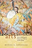 Foundational Arts: Mural Painting and Missionary Theater in New Spain, Michael Karl Schuessler, 0816529884