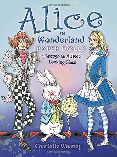 Alice in Wonderland Paper Dolls: Through an All New Looking Glass (Dover Paper Dolls) pdf epub