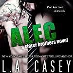 Alec: A Slater Brothers Novel | L. A. Casey