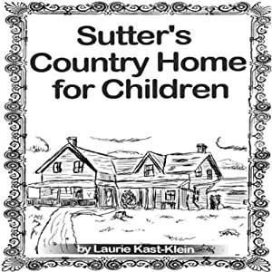 Sutter's Country Home for Children Audiobook