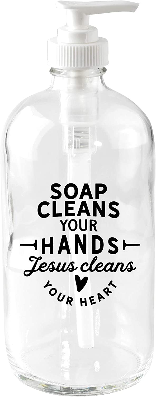Glass Soap Dispenser - Soap Cleans Your Hands Jesus Cleans Your Heart | Holds 16 Ounces of Liquid Soap | Great for Kitchen, Laundry Room or Bathroom | Measures 7.5 inches x 3 inches