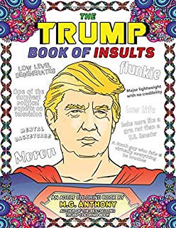 Amazon Com The Trump Coloring Book 9781682610282 M G Anthony