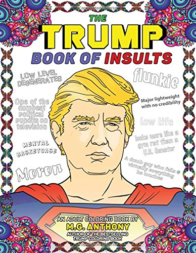 The Trump Book Of Insults: An Adult Coloring Book