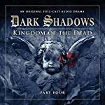 Dark Shadows - Kingdom of the Dead Part 4 | Stuart Manning,Eric Wallace