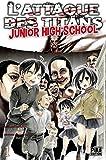 "Afficher ""L'attaque des titans Junior high school n° 1 L'attaque des titans"""