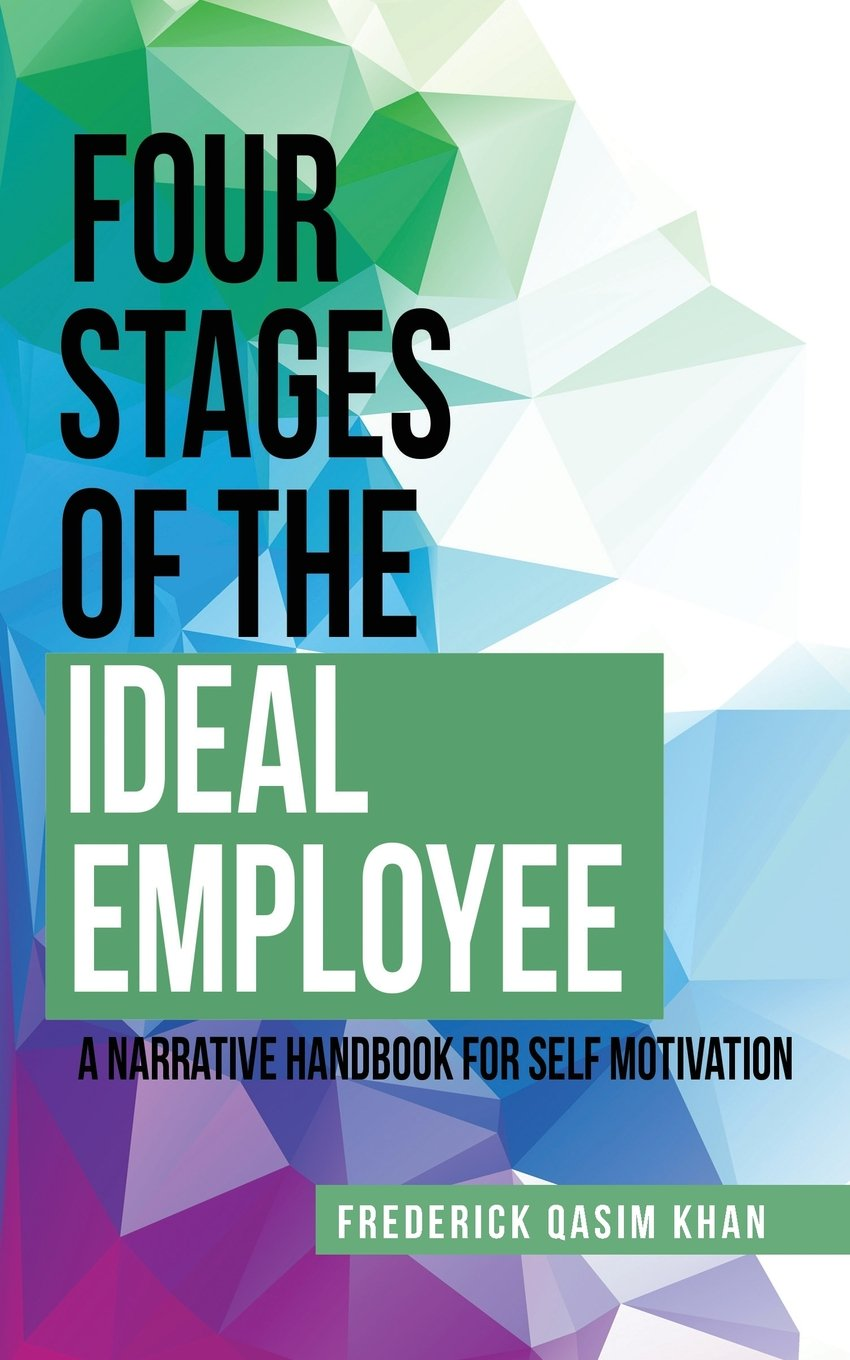 Download Four Stages of the Ideal Employee: A Narrative Handbook for Self Motivation PDF