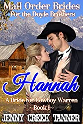 Hannah: A Bride For Cowboy Warren (Mail Order Brides For The Doyle Brothers Book 1)