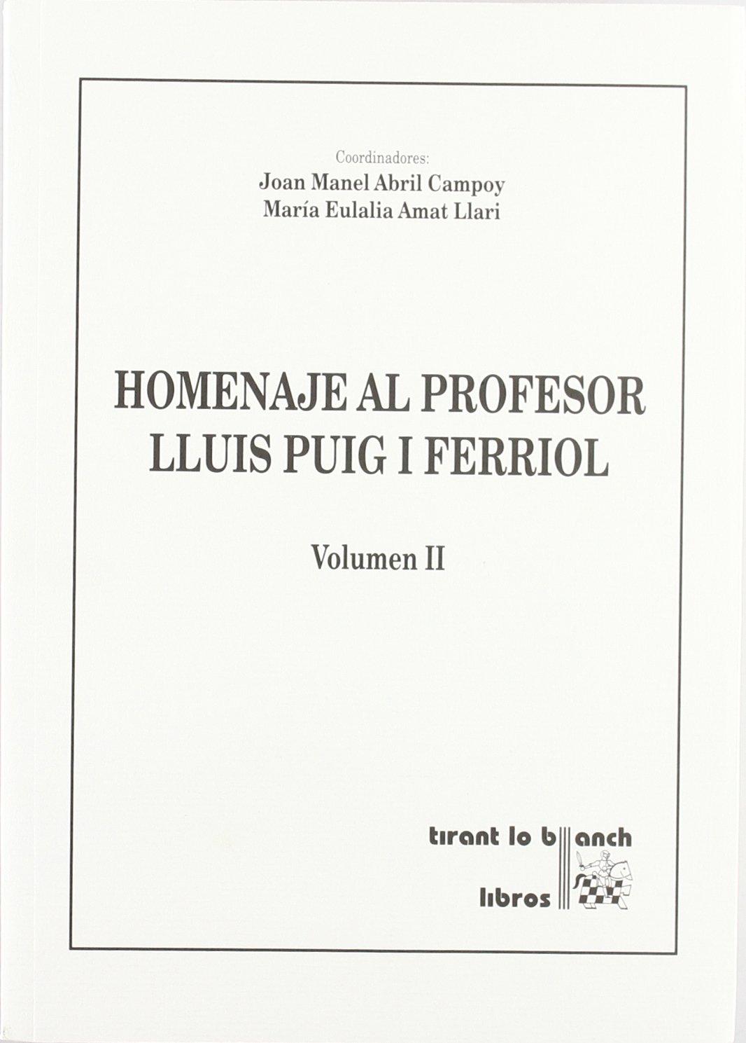 Homenaje al Profesor LLuis Puig i Ferriol: Amazon.es: Juan Manuel Abril Campoy, María Eulalia Amat Llari: Libros