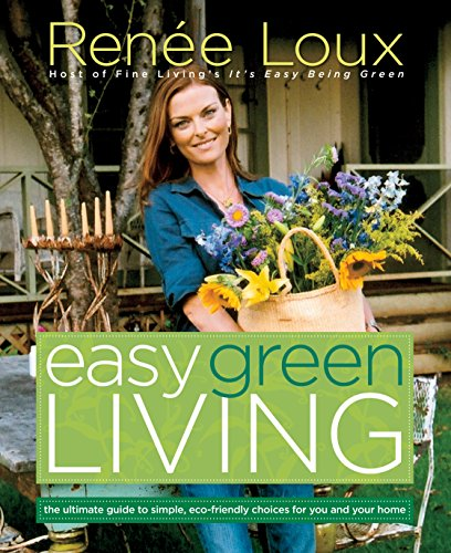 Easy Green Living: The Ultimate Guide to Simple, Eco-Friendly Choices for You and Your Home (Hand Living Furniture Second Room)